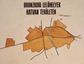 Bronzkori lelőhelyek Hatvan környékén (Szántó Lóránt munkája, 1971)
