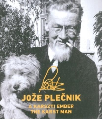 Jože Plečnik ‒ a karszti ember