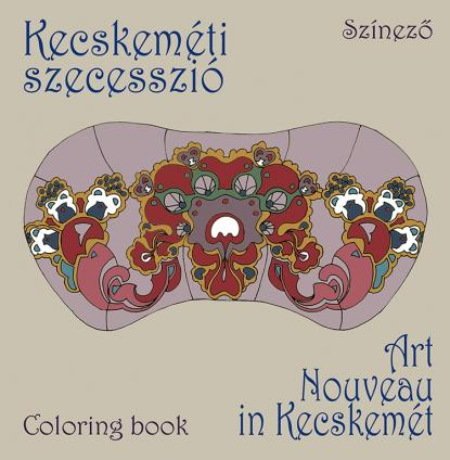 Kecskeméti Szecesszió / Art Nouveau in Kecskemét