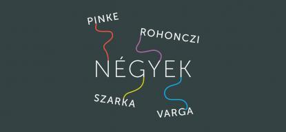 Négyek - Pinke Miklós, Varga Gábor Farkas, Szarka Tamás és Rohonczi István közös tárlata