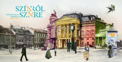 Színről színre - Színjátszás vidéken 1854-1945