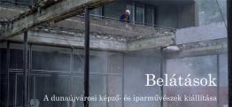 Belátások - A dunaújvárosi képző-és iparművészek kiállítása