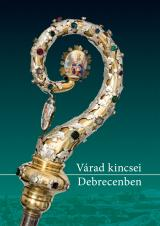 Várad kincsei Debrecenben, kiadvány