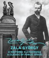 Zala György ‒ a közterek klasszikusa