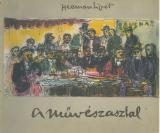 Herman Lipót: Művészasztal