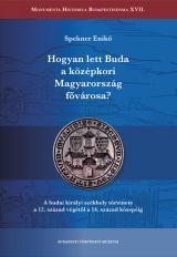 Hogyan lett Buda a középkori Magyarország fővárosa?, könyvborító